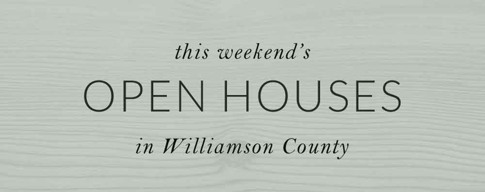 williamson county open house listings for sale